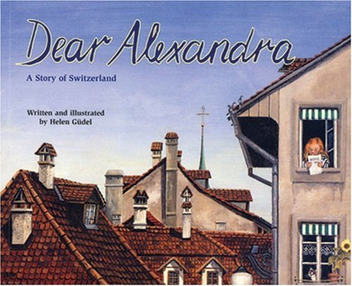 Dear Alexandra: A Story of Switzerland - a Make Friends Around the World Storybook (Making Friends Around the World) by Soundprints