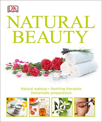 Natural Beauty: Natural Makeup, Soothing Therapies, Homemade Preparations
