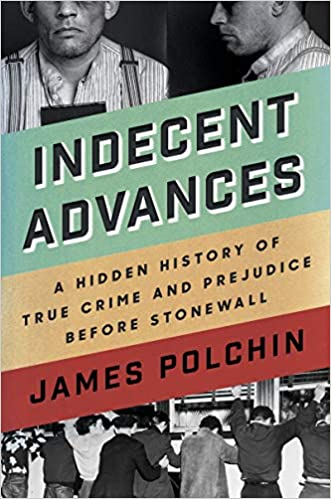 cover image, Indecent Advances: A Hidden History of True Crime and Prejudice Before Stonewall