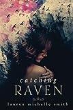 Catching Raven