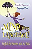 Mind Your Language!: English for Nannies and Au Pairs