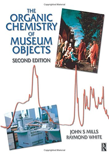 Organic Chemistry of Museum Objects, Second Edition (Conservation and Museology)