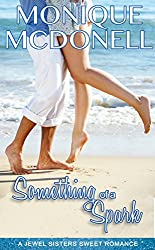 Something of A Spark: A Jewel Sisters Sweet Romance