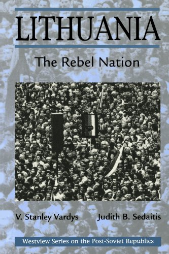 Lithuania: The Rebel Nation (Westview Series on the Post-Soviet Republics)