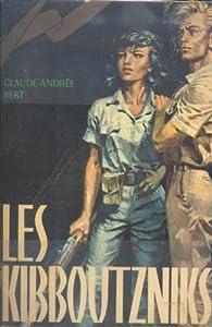 Les kibboutzniks. par Claude Andrée Bert