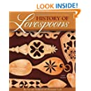 History of Lovespoons: The Art and Traditions of a Romantic Craft