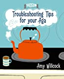 Troubleshooting Tips for Your Aga, Amy Willcock, 0091920159
