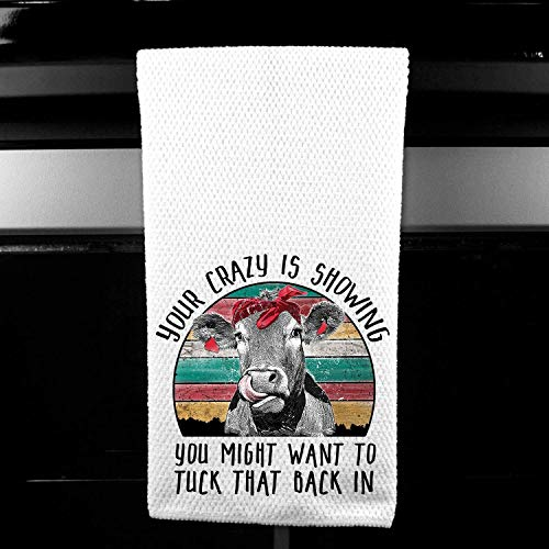 Your Crazy is Showing Tuck that Back in Retro Cow Funny Farm Microfiber Kitchen Towel (Cow Kitchen Towels)