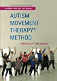 img - for Autism Movement Therapy (R) Method: Waking up the Brain! book / textbook / text book