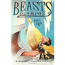 Zeus's Eagle #6 (Beasts of Olympus) by Lucy Coats (2016-08-23)