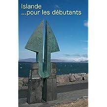 Islande: Pour les débutants (French Edition)