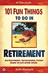 The Perfect Gift for Retirees, or Simply a Great Read for Anyone That Loves Life and Laughter!***Welcome to retirement!****No more morning commute, no more idiotic bosses, no more stressful deadlines! You are now officially off the clock and...