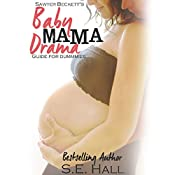 Sawyer Beckett's Baby Mama Drama Guide for Dummies | S.E. Hall