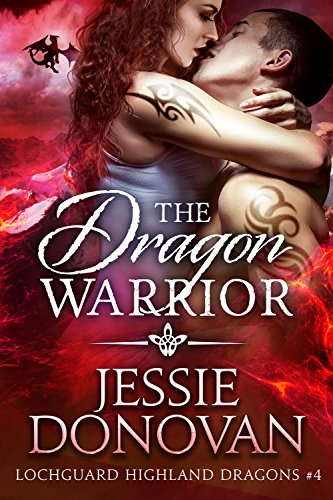 The Dragon Warrior (Lochguard Highland Dragons Book 4) ()