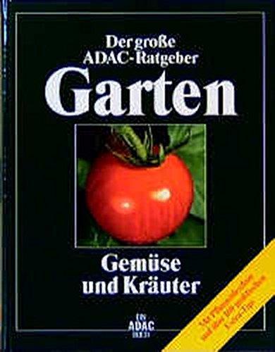 (ADAC) Der Große ADAC Ratgeber Garten, Gemüse und Kräuter (Der grosse ADAC-Ratgeber Garten) Gebundenes Buch – 1995 Brigitte Stein Siegfried Stein ADAC Medien und Reise GmbH 3870036338