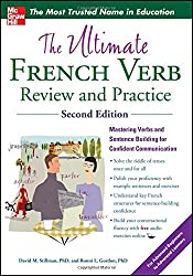 The Ultimate French Verb Review and Practice, 2nd Edition (Uitimate Review and Reference Series)