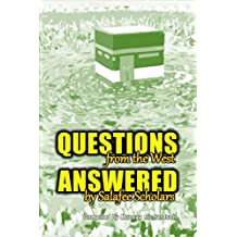 Questions From the West Answered by Salafee Scholars: Shaykh Rabee', Shaykh 'Ubayd, and Shaykh Muhammad Bazmool