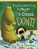 If You Ever Want to Bring an Alligator to School, Don't! (Magnolia Says DON'T!)