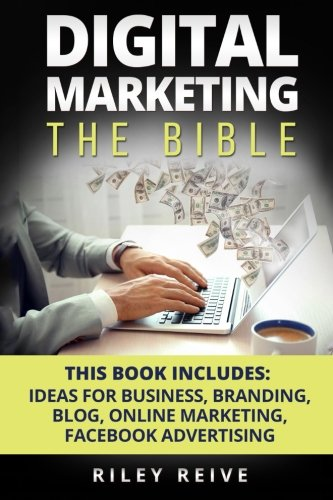 Digital-Marketing-The-Bible-5-Manuscripts-Business-Ideas-Branding-Blog-Online-Marketing-Facebook-Advertising-The-Most-Comprehensive-Course-Which-Cover-All-Areas-Of-Digital-Marketing-2017