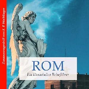 Literarischer Reiseführer Rom Hörbuch
