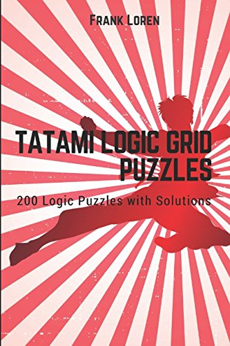 (Tatami Logic Grid Puzzles: 200 Logic Puzzles with Solutions (Logic Puzzles Pocket Size))