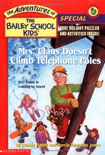 Mrs. Claus Doesn't Climb Telephone Poles (The Adventures of the Bailey School Kids, Holiday Special)