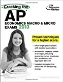 img - for Cracking the AP Economics Macro & Micro Exams, 2013 Edition (Princeton Review: Cracking the AP Economics Macro & Micro) by Princeton Review (2012-09-15) book / textbook / text book