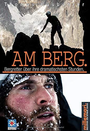 Am Berg.  Bergretter über Ihre Dramatischsten Stunden.  Millemari. Bibliothek Der Extreme.