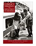 Conflict, Violence, and Displacement in Indonesia, , 0877277451
