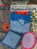 South American Parchment Craft (A Passion for Paper)