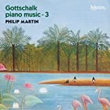 Louis Moreau Gottschalk : Musique pour piano - Volume 3