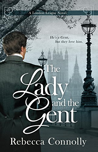 The Lady and the Gent (London League, Book 1) by [Connolly, Rebecca]