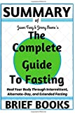 Summary of Jason Fung and Jimmy Moore's The Complete Guide to Fasting: Heal Your Body Through Intermittent, Alternate-Day, and Extended Fasting
