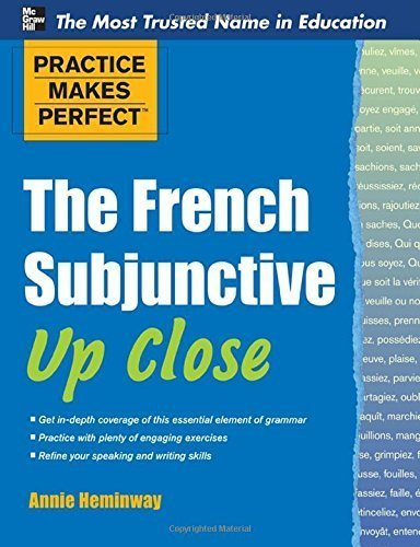 Practice Makes Perfect The French Subjunctive Up Close (Practice Makes Perfect Series) by Annie Heminway (2011-10-04)