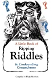 A Little Book of Ripping Riddles and Confounding Conundrums