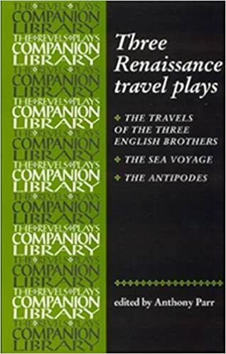 Book Three Renaissance Travel Plays: The Travels of Three English Brothers by John Day, William Rowley and George Wilkins: The Sea Voyage by John Fletcher: ... Brome (Revels Plays Companion Library)