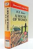 A House of Women, H. E. Bates, 0708924026