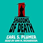 Shadows of Death: Death Comes with Fury (and Dark Humor) to a Small Town South of Chicago | Carl S. Plumer