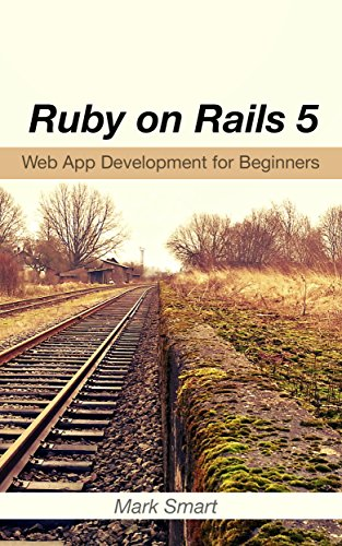 Ruby on Rails 5: Web App Development for Beginners