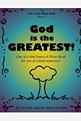 God is the Greatest!: One of a kind Insert-A-Photo Book for one of a kind memories! (I'm A Star Photo Book) (Volume 1) by Fatimah Ashaela Moore Ibrahim (2014-01-22) Paperback