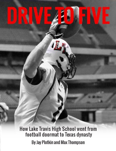 Drive to Five: How Lake Travis High School went from football doormat to Texas dynasty