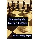Mastering The Sicilian Defense-Danny Kopec