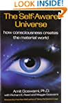 The Self-Aware Universe: How Consciou...
