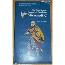 The Waite Group's Essential Guide to Microsoft C (Essential guide series)