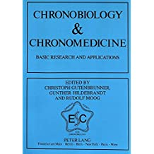 Chronobiology & Chronomedicine: Basic Research and Applications. Proceedings of the 7th Annual Meeting of the European Society for Chronobiology, Marburg 1991