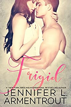 Frigid (Frigid Series Book 1) by [J. Lynn, Armentrout, Jennifer L.]