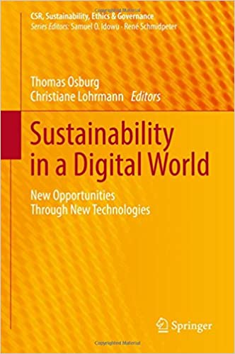 Sustainability in a Digital World: New Opportunities Through New Technologies (CSR, Sustainability, Ethics & Governance)