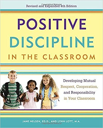 Book Positive Discipline in the Classroom: Developing Mutual Respect, Cooperation, and Responsibility in Your Classroom (Positive Discipline Library) by Jane Nelsen (2013-07-16)