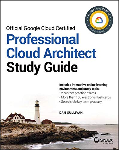 Official Google Cloud Certified Professional Cloud Architect Study Guide por Dan Sullivan