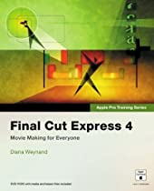 Apple Pro Training Series: Final Cut Express 4 PAP/CDR Edition by Weynand, Diana [2007]